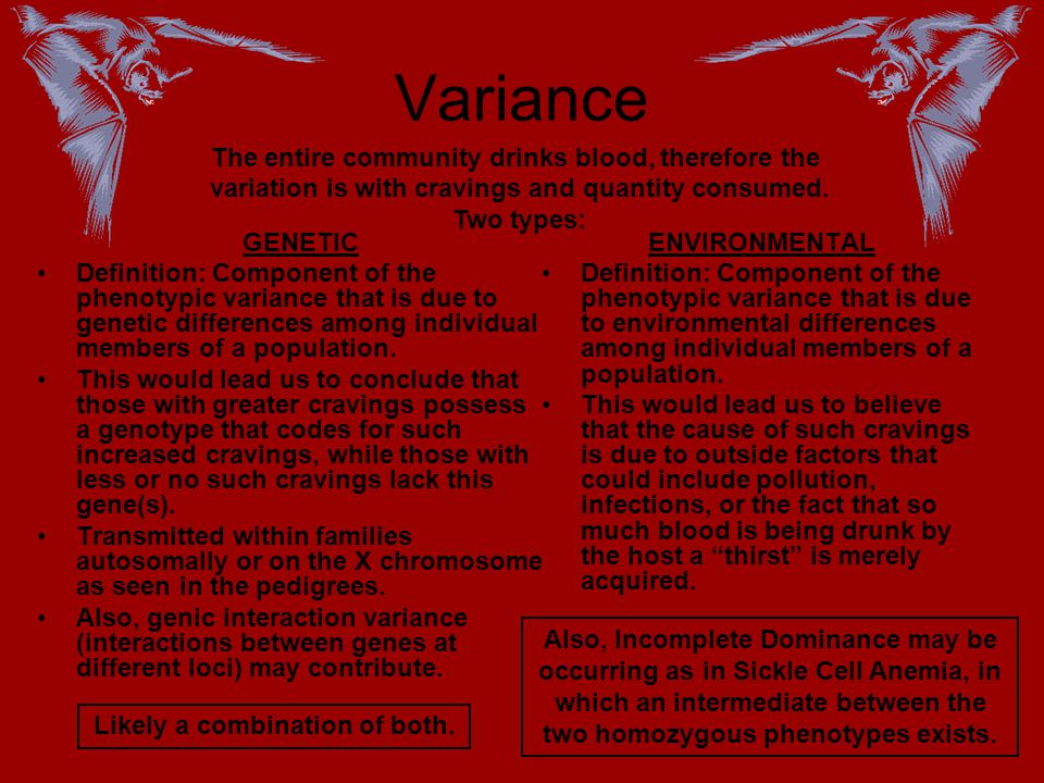 Variance The entire community drinks blood, therefore the