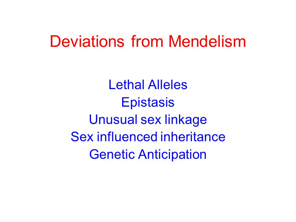 Deviations from Mendelism