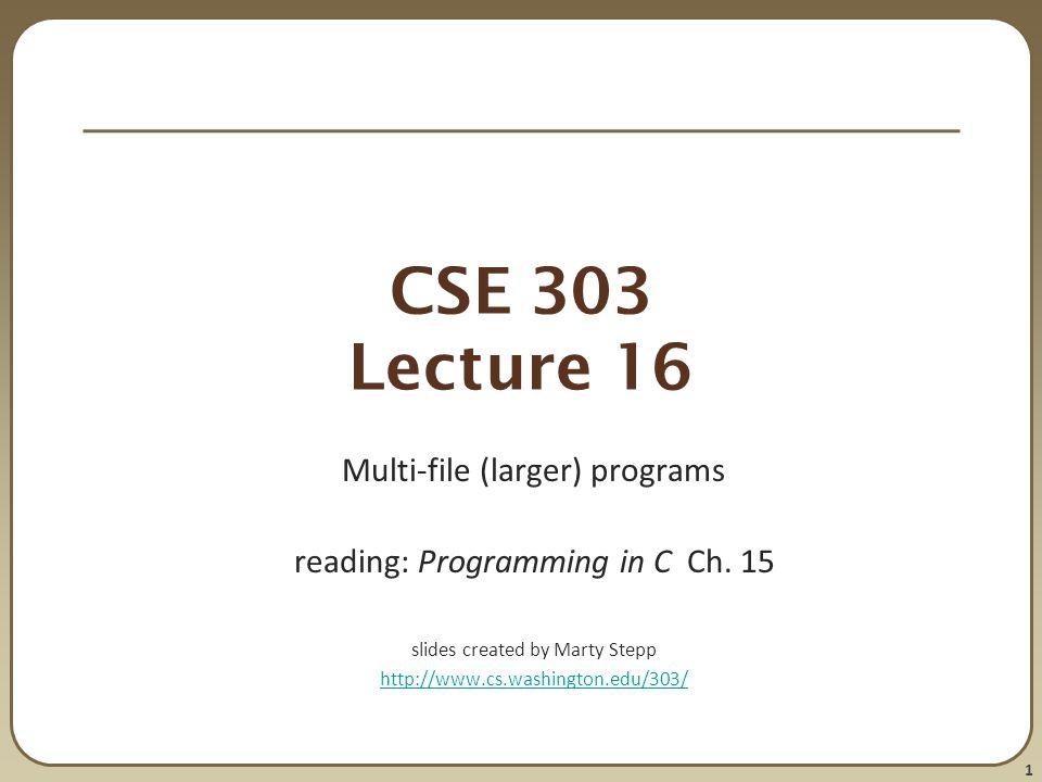 CSE 303 Lecture 16 Multi-file (larger) programs