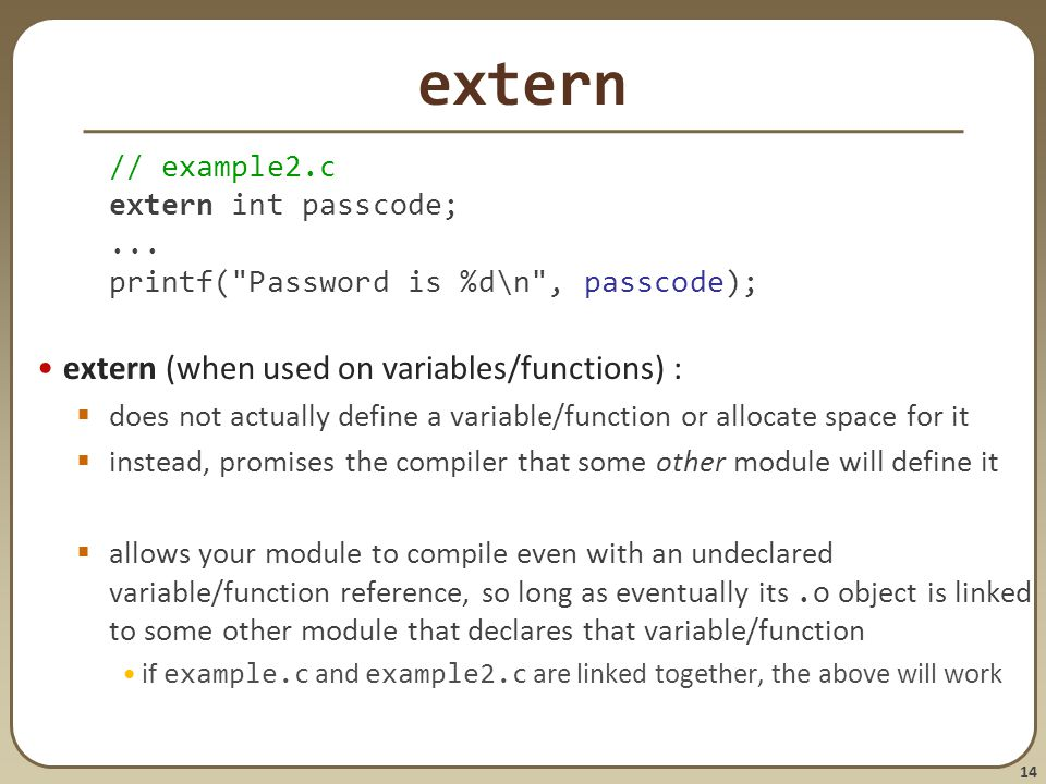 extern extern (when used on variables/functions) : // example2.c