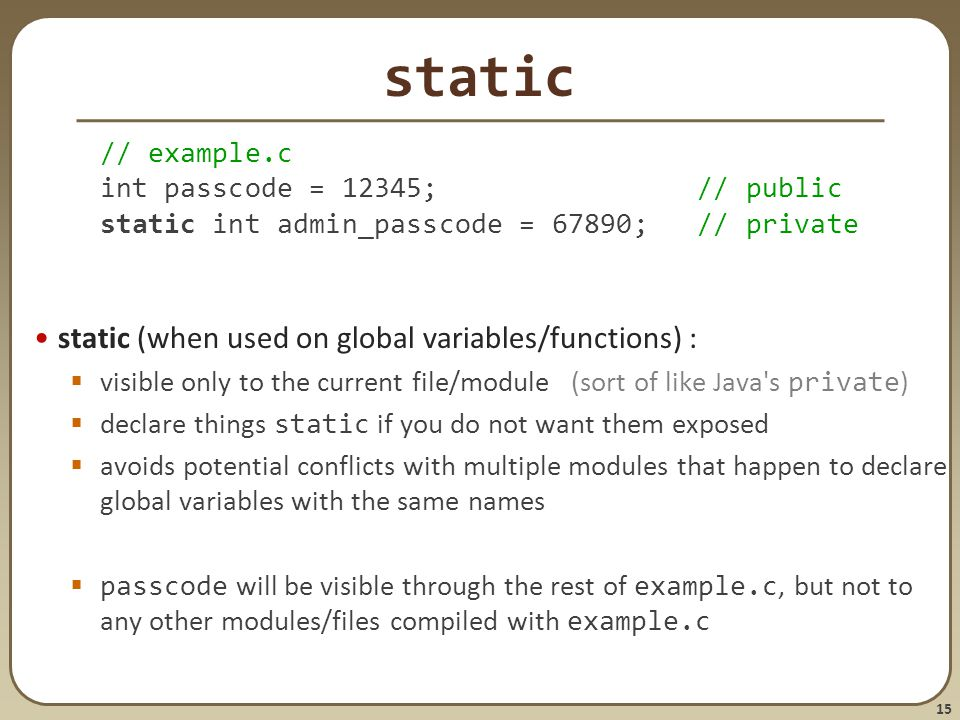 static static (when used on global variables/functions) : // example.c