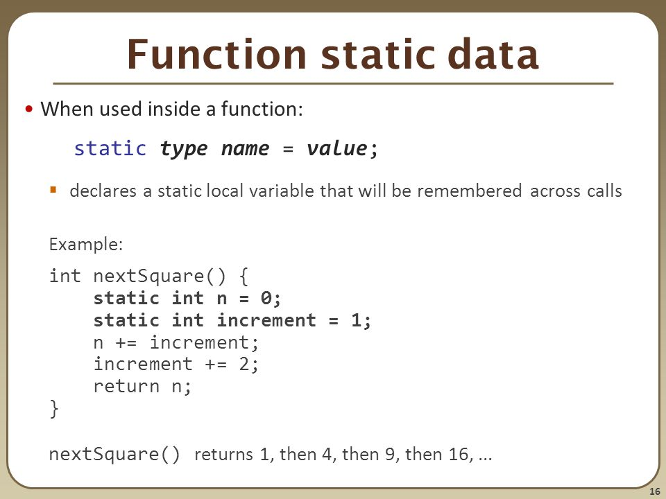 Function static data When used inside a function: