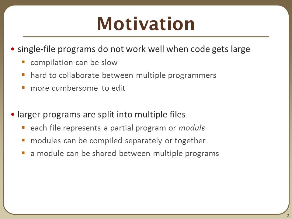 Motivation single-file programs do not work well when code gets large