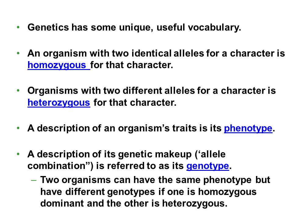 Genetics has some unique, useful vocabulary.
