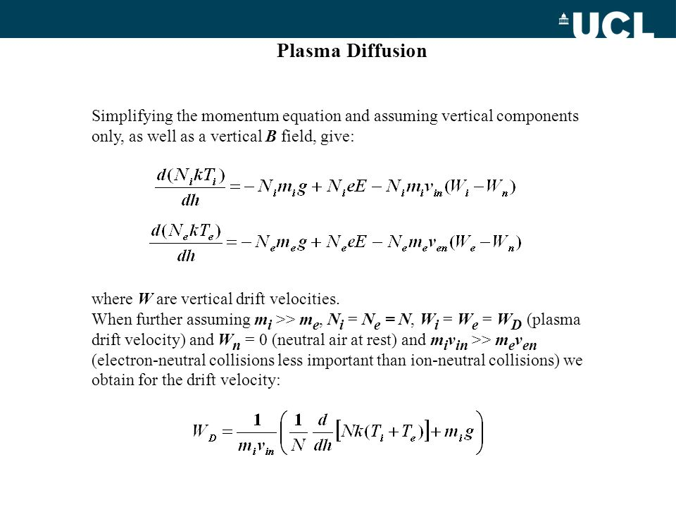 Plasma Diffusion Simplifying the momentum equation and assuming vertical components only, as well as a vertical B field, give: