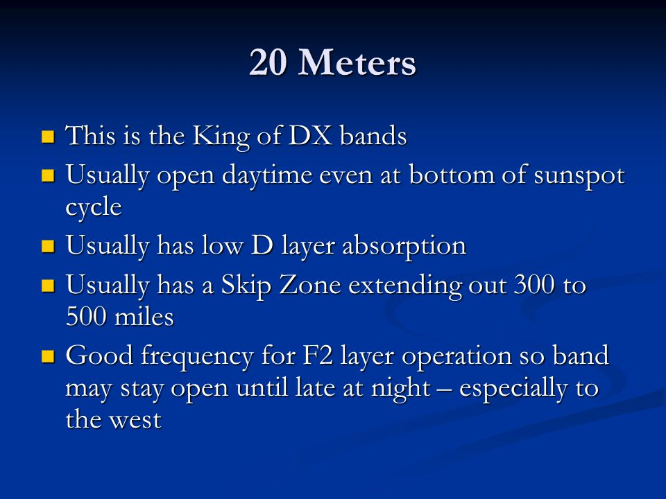 20 Meters This is the King of DX bands