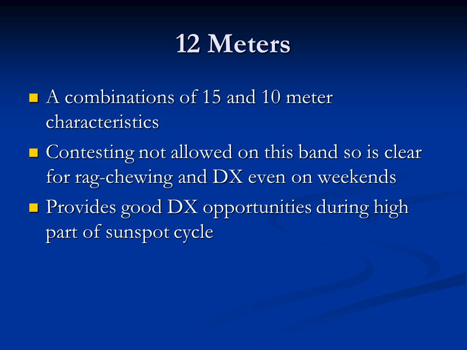 12 Meters A combinations of 15 and 10 meter characteristics