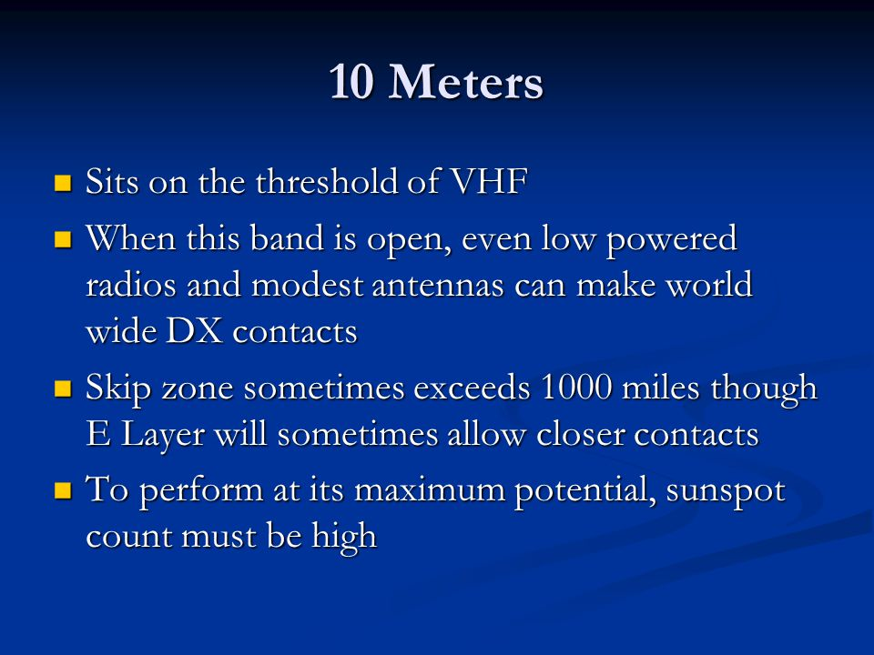 10 Meters Sits on the threshold of VHF