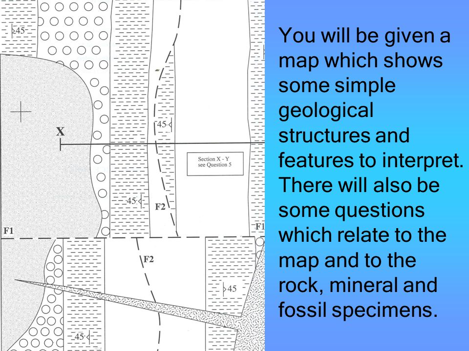 You will be given a map which shows some simple geological structures and features to interpret.