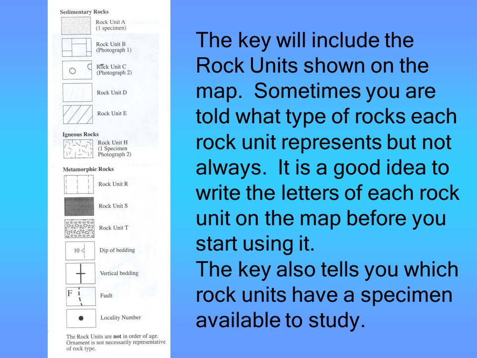 The key will include the Rock Units shown on the map