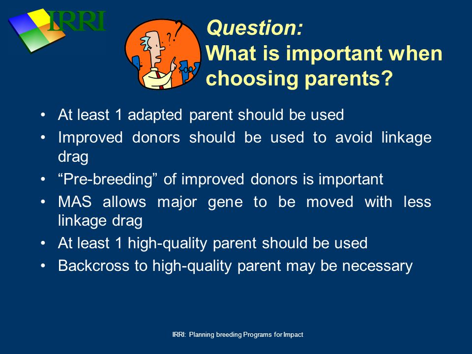 Question: What is important when choosing parents