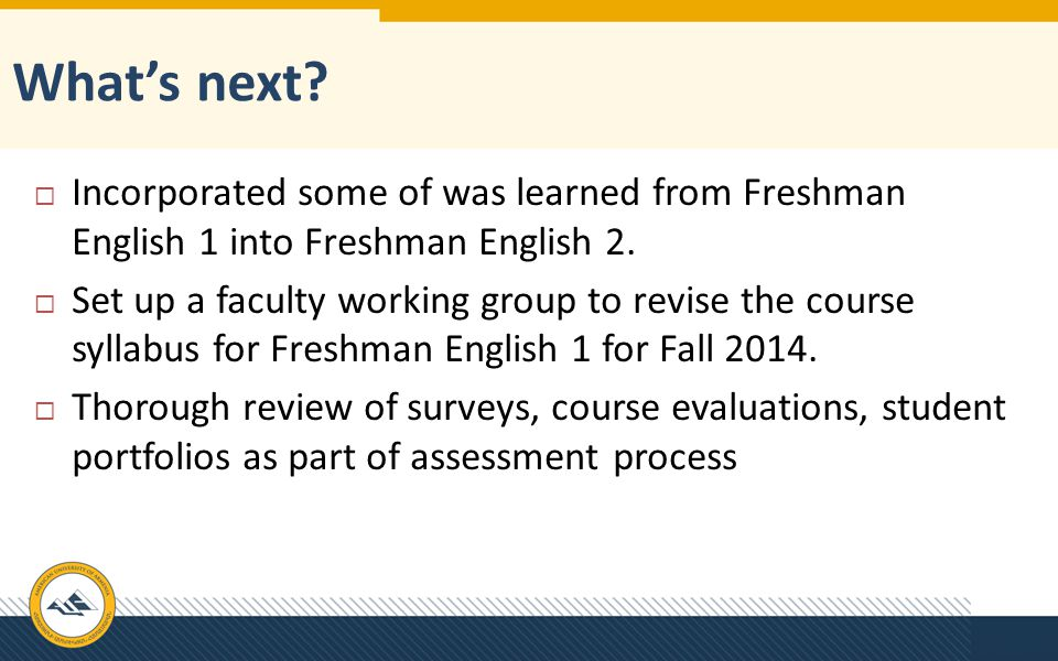 What's next Incorporated some of was learned from Freshman English 1 into Freshman English 2.