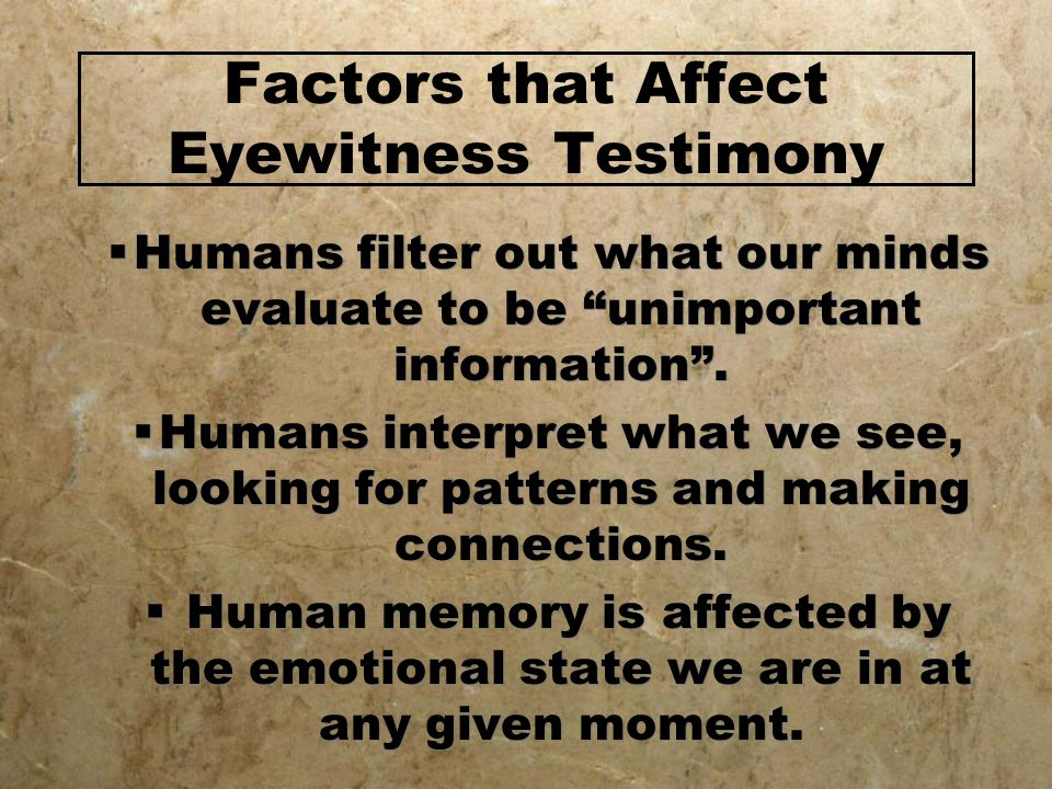 Factors that Affect Eyewitness Testimony