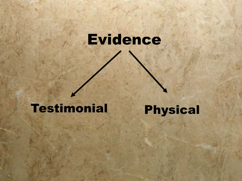 Evidence Testimonial Physical