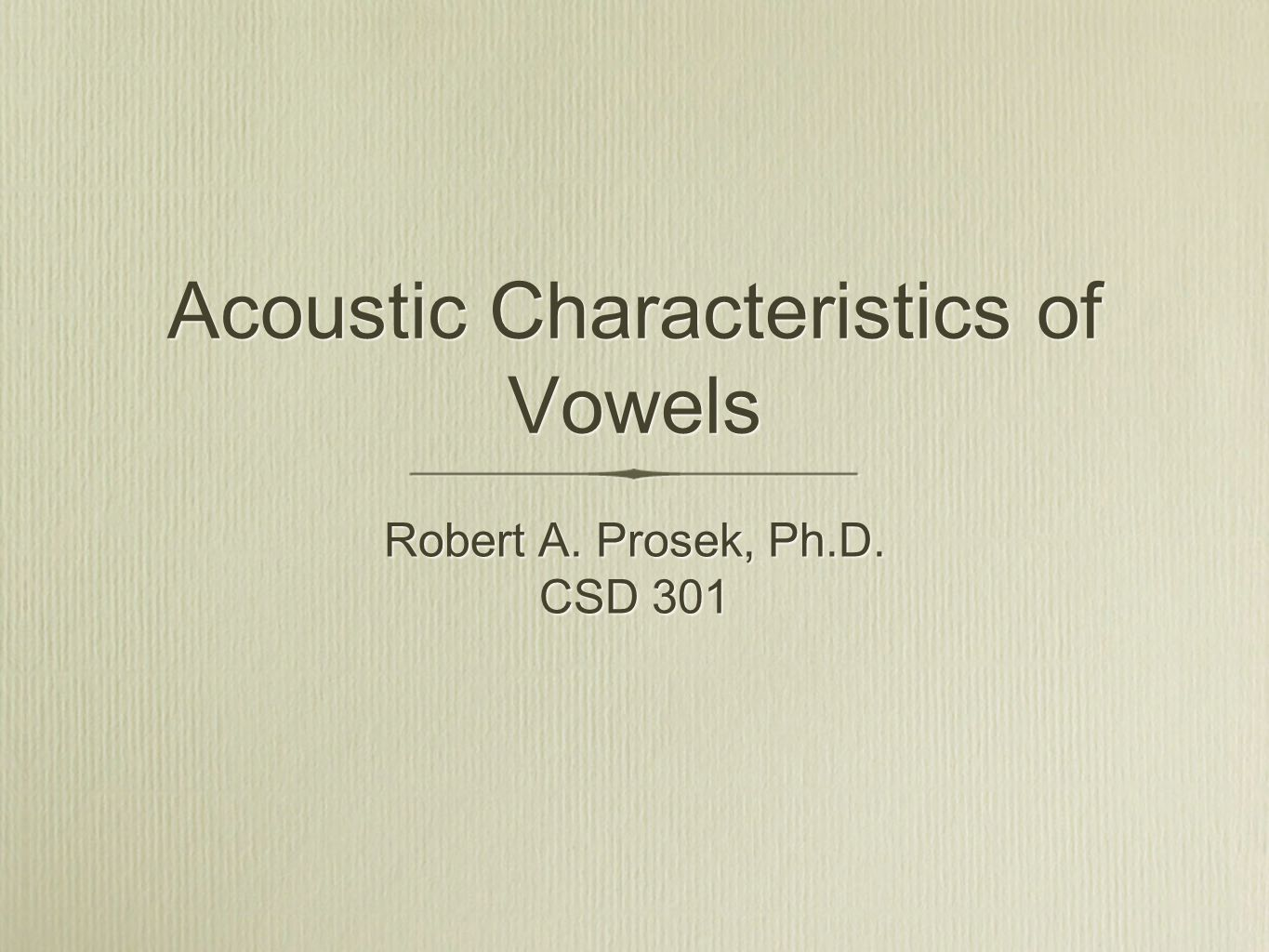 Acoustic Characteristics of Vowels