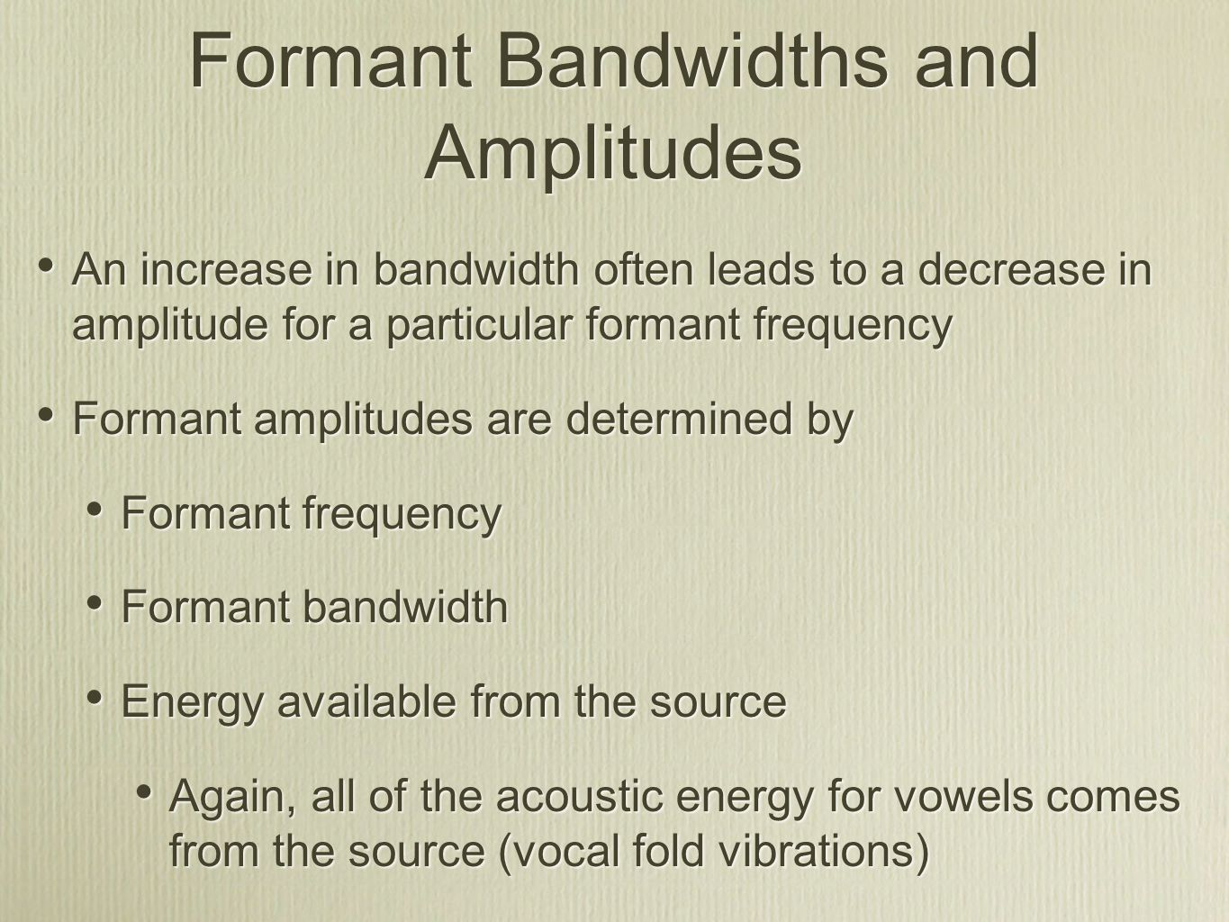 Formant Bandwidths and Amplitudes