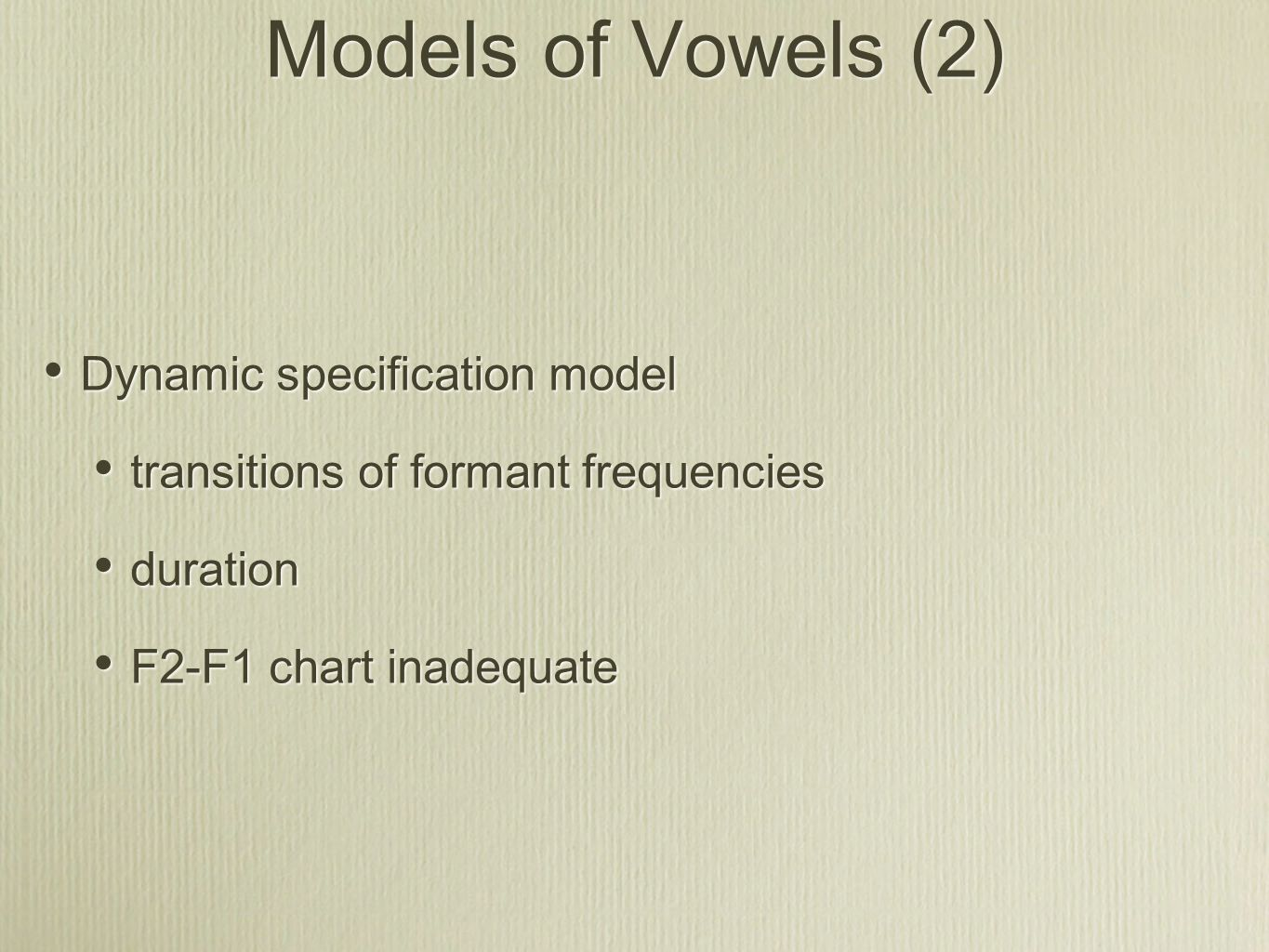 Models of Vowels (2) Dynamic specification model