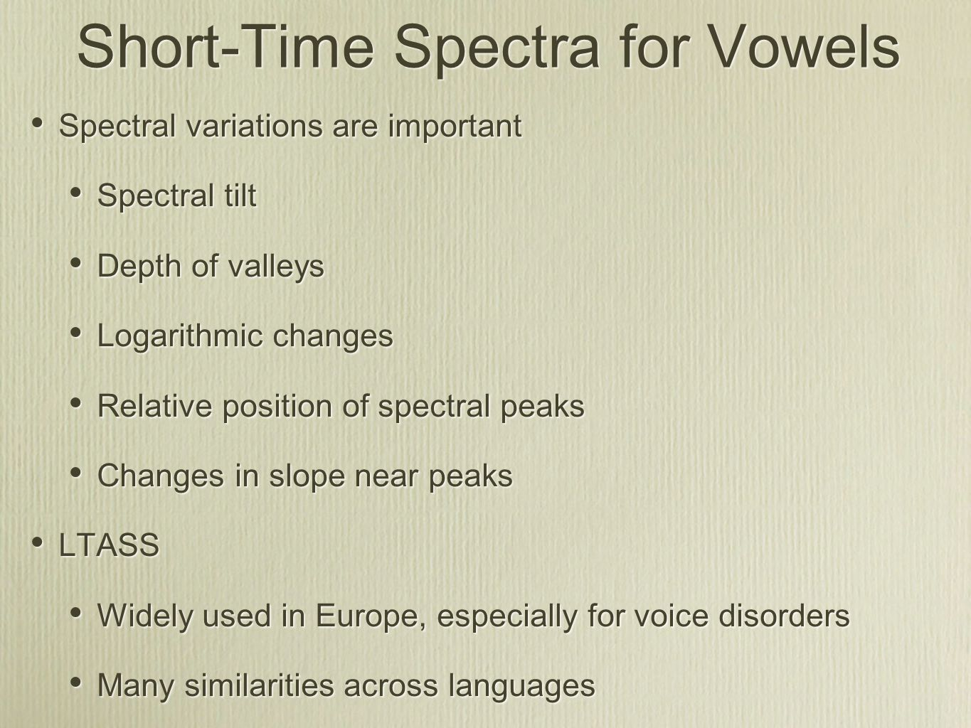 Short-Time Spectra for Vowels