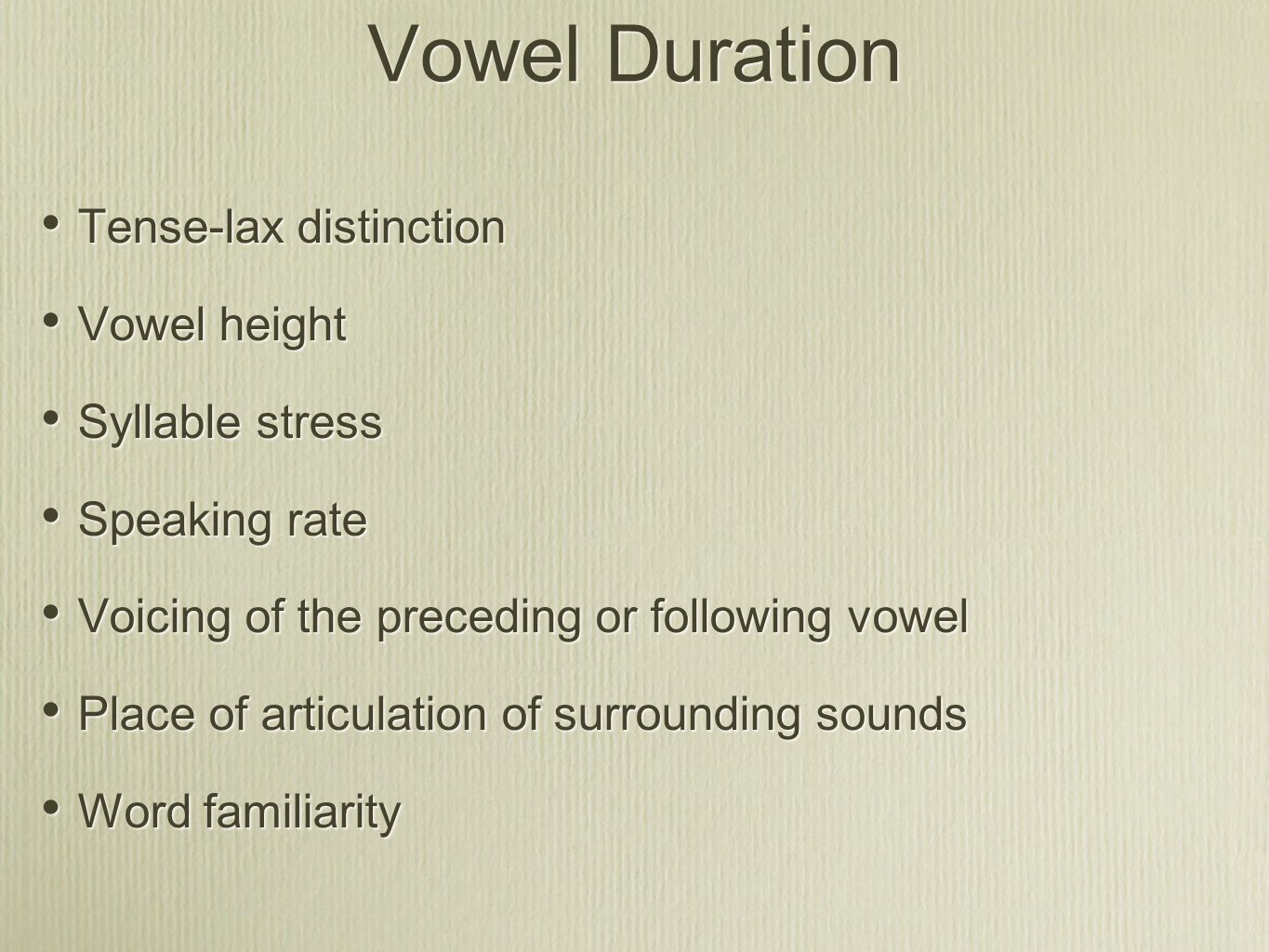 Vowel Duration Tense-lax distinction Vowel height Syllable stress
