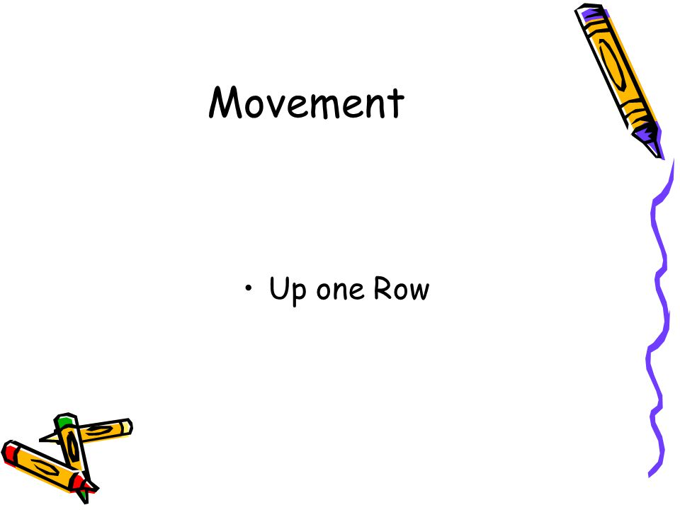 Movement Up one Row