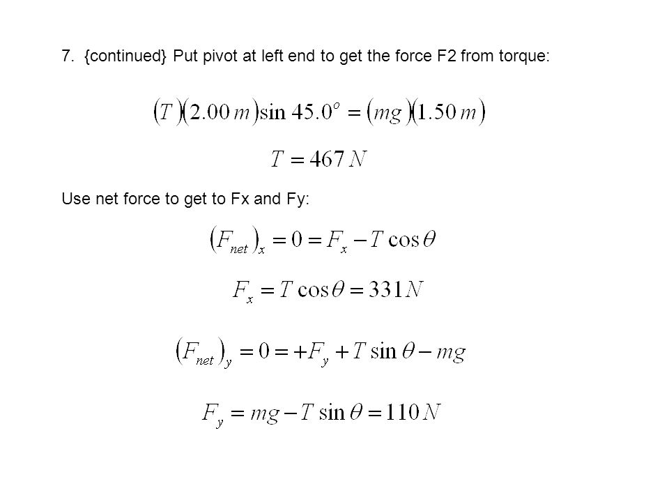 7. {continued} Put pivot at left end to get the force F2 from torque:
