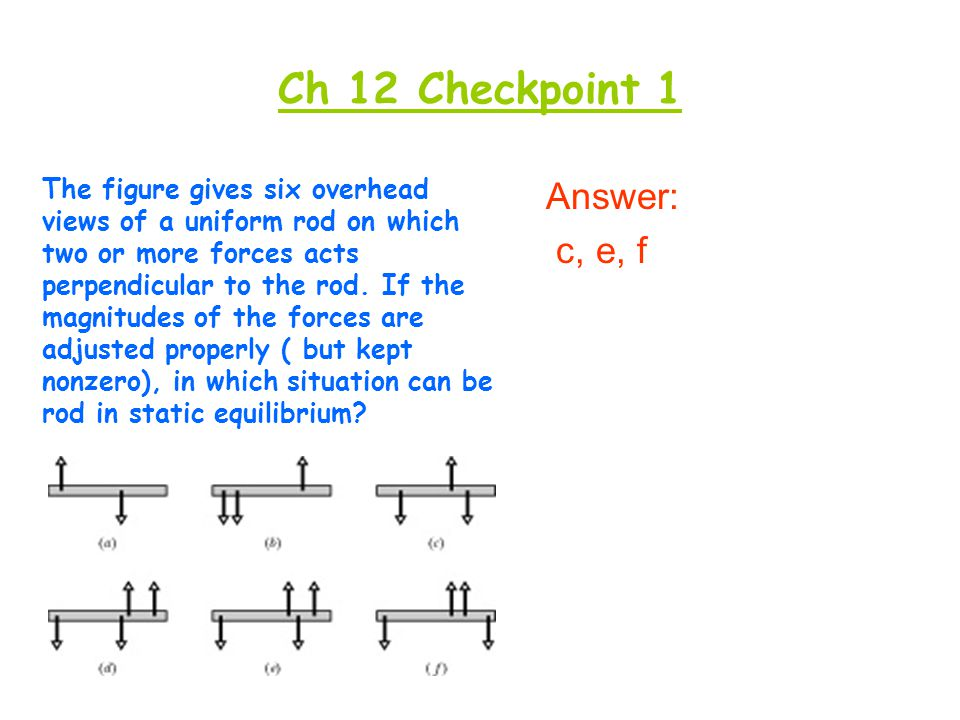 Ch 12 Checkpoint 1 Answer: c, e, f