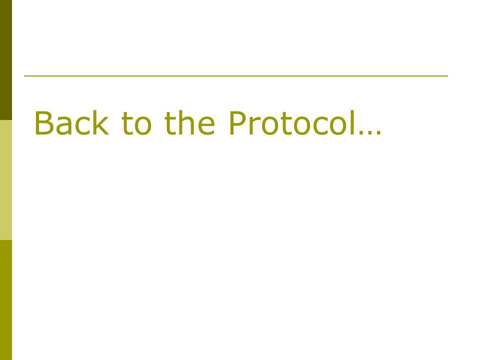 Back to the Protocol…