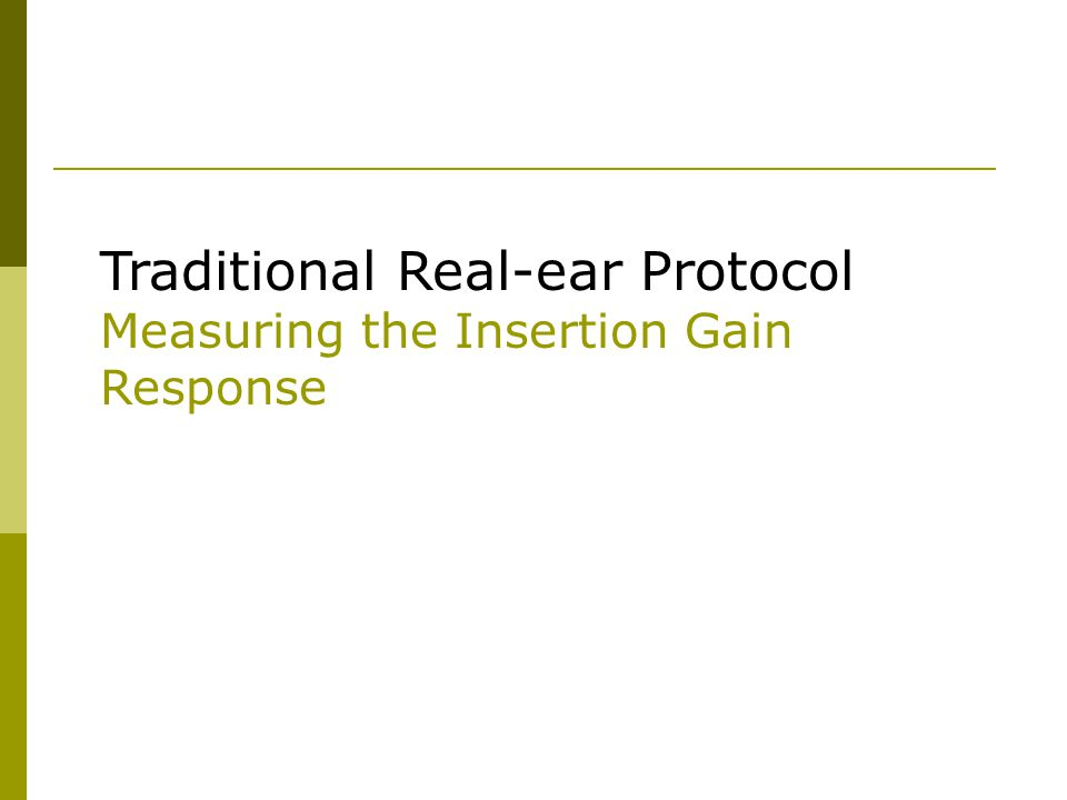 Traditional Real-ear Protocol Measuring the Insertion Gain Response