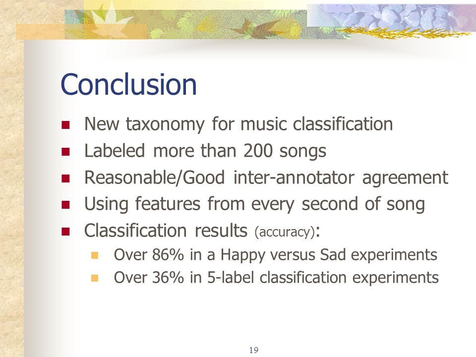 Conclusion New taxonomy for music classification