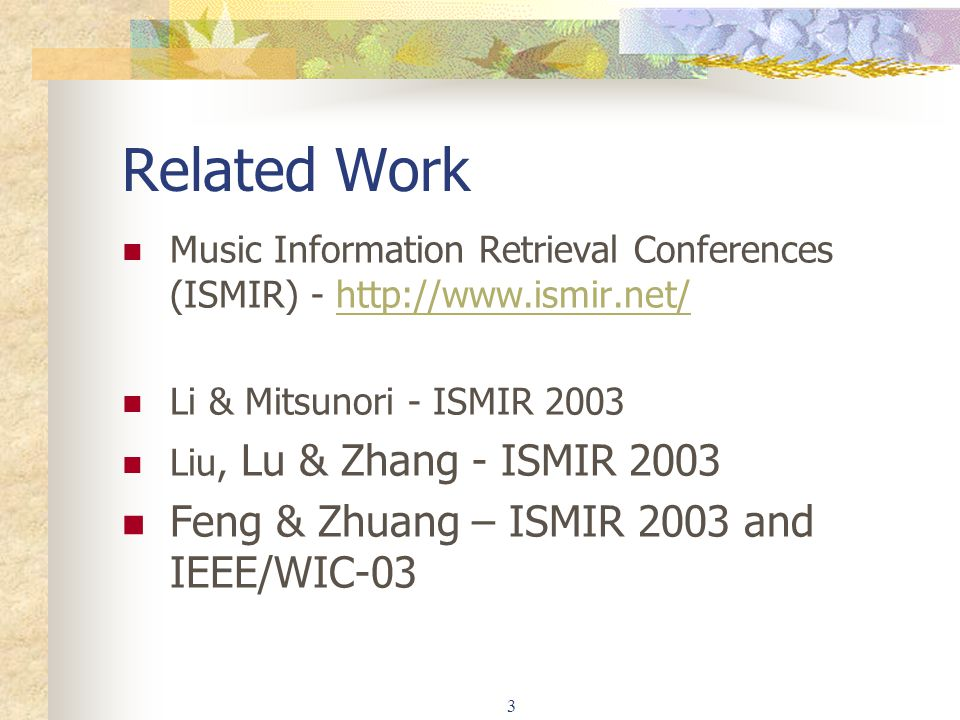 Related Work Feng & Zhuang – ISMIR 2003 and IEEE/WIC-03