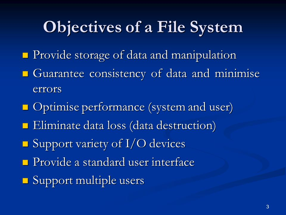 Objectives of a File System