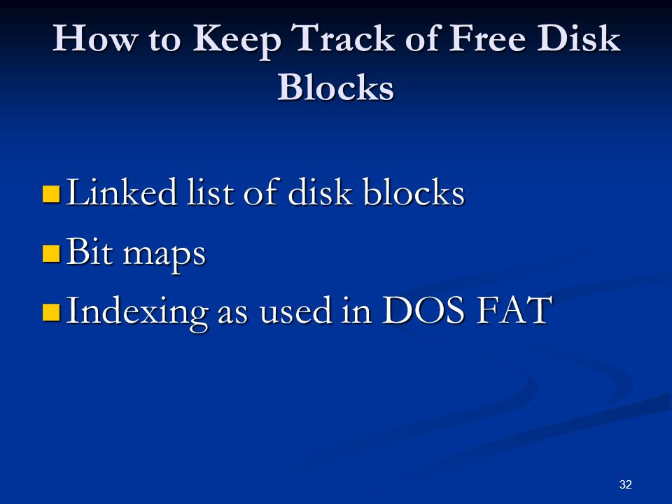 How to Keep Track of Free Disk Blocks