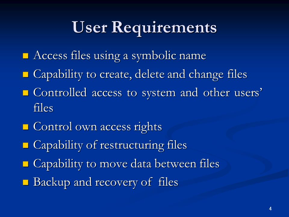 User Requirements Access files using a symbolic name