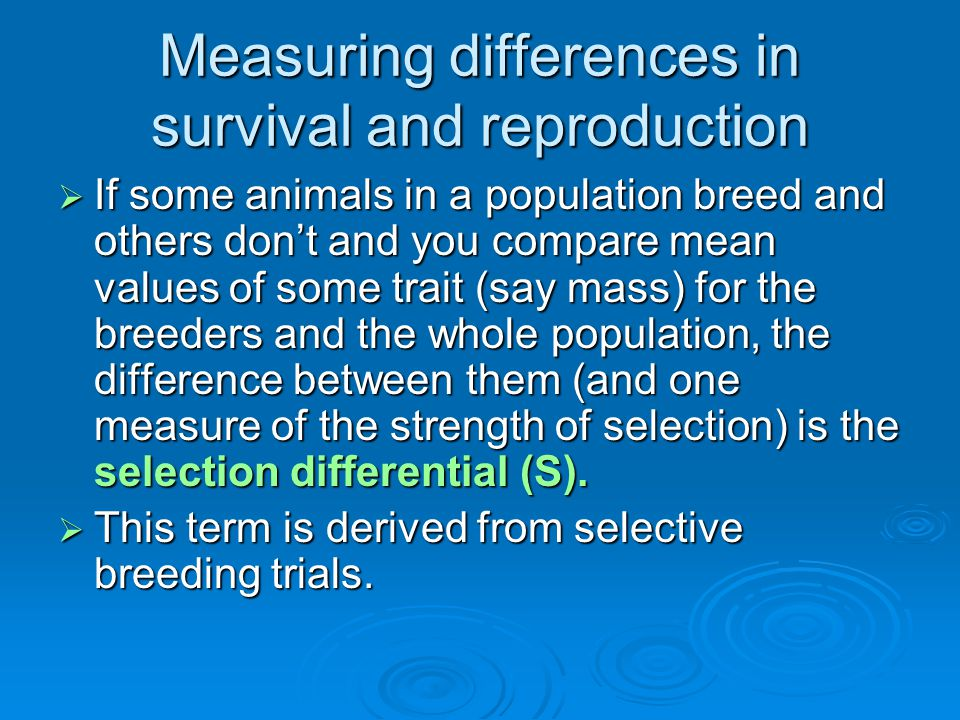 Measuring differences in survival and reproduction