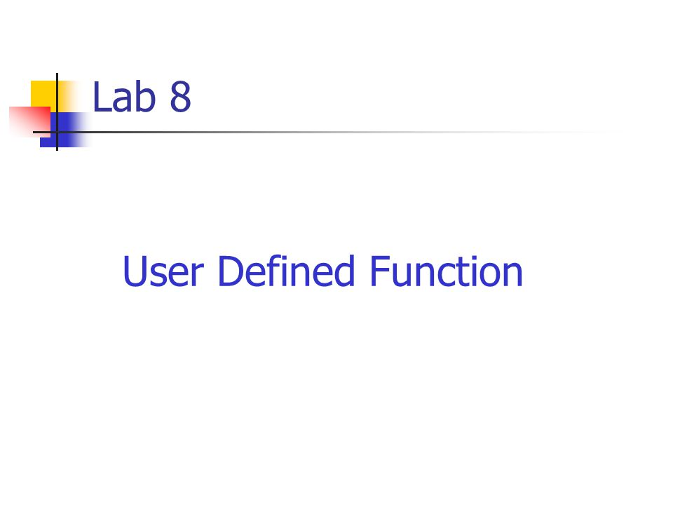 Lab 8 User Defined Function