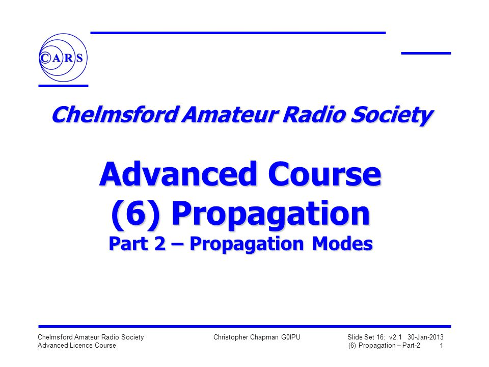 Chelmsford Amateur Radio Society Advanced Course (6) Propagation Part 2 – Propagation Modes