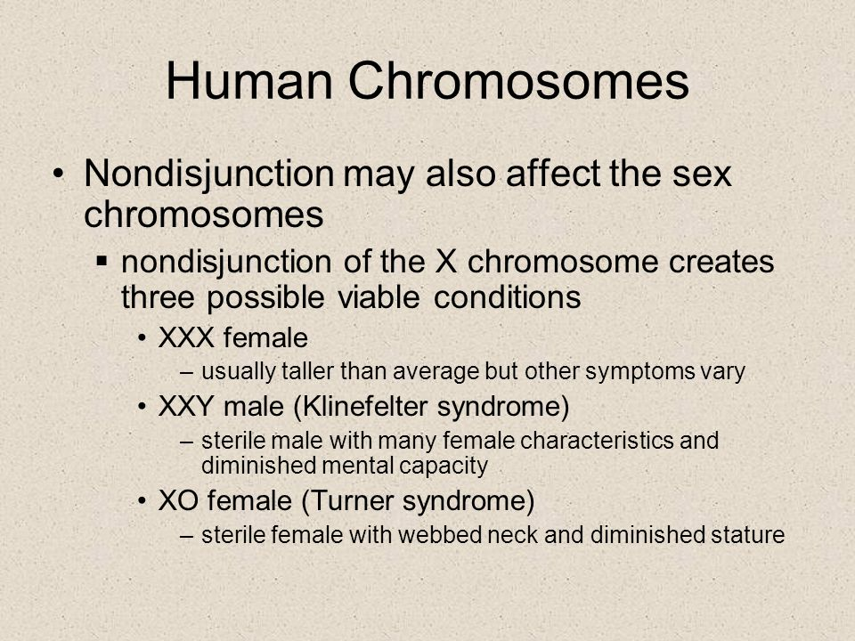 Human Chromosomes Nondisjunction may also affect the sex chromosomes