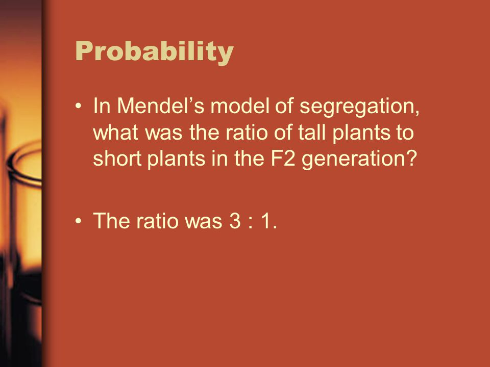 Probability In Mendel's model of segregation, what was the ratio of tall plants to short plants in the F2 generation