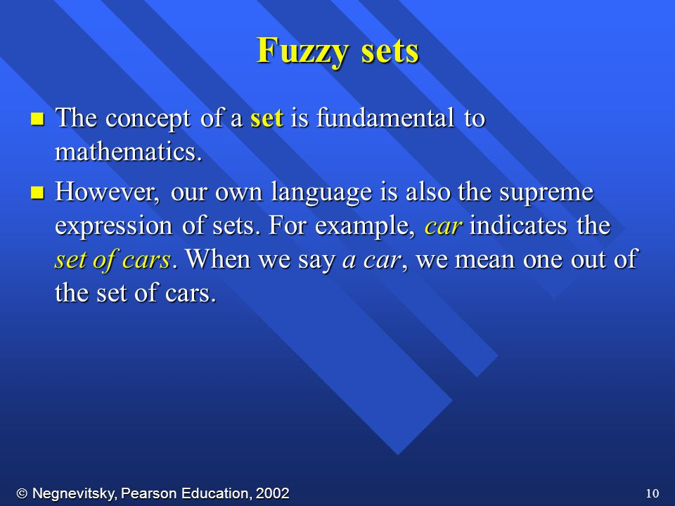 Fuzzy sets The concept of a set is fundamental to mathematics.