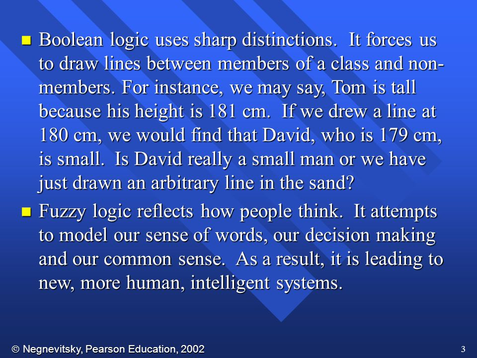 Boolean logic uses sharp distinctions