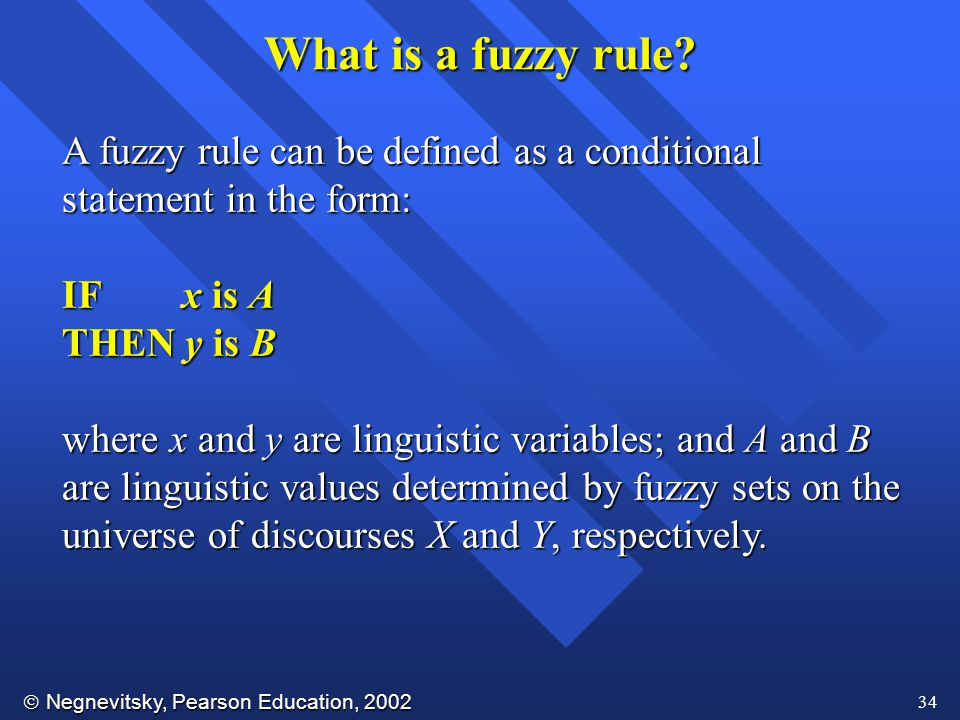 What is a fuzzy rule IF x is A THEN y is B