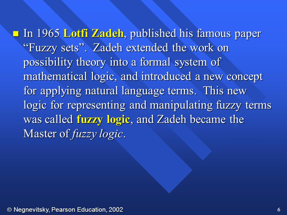 In 1965 Lotfi Zadeh, published his famous paper Fuzzy sets