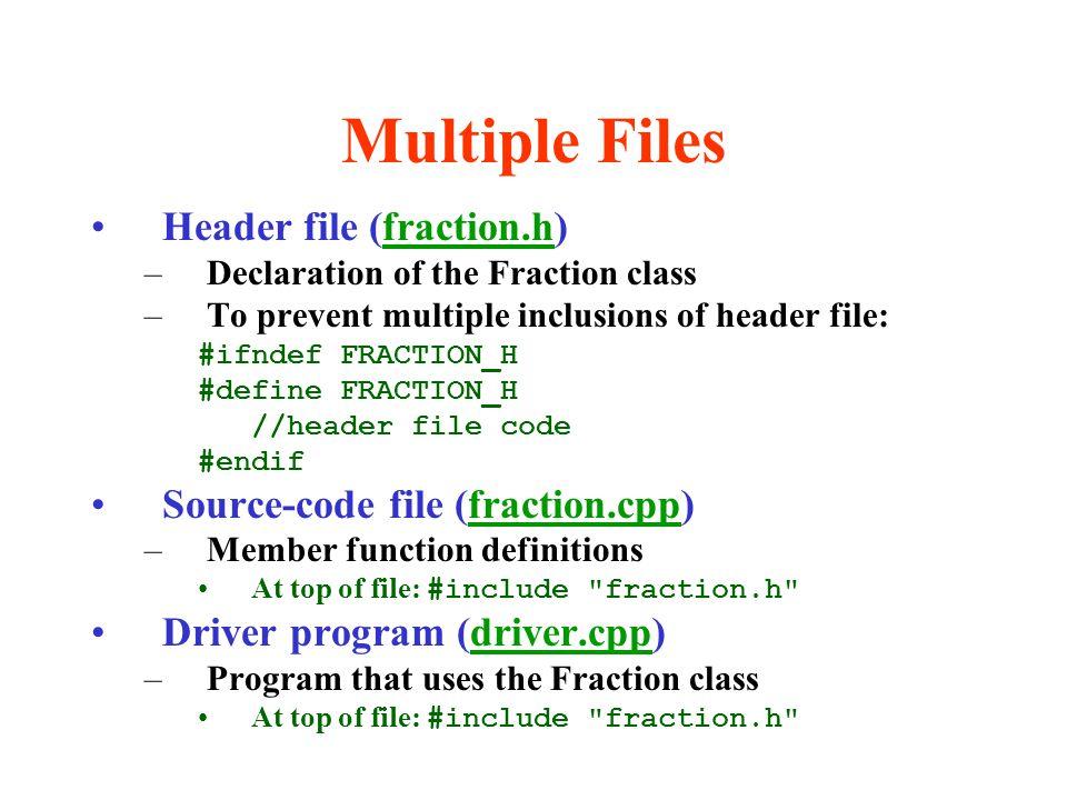 Multiple Files Header file (fraction.h)