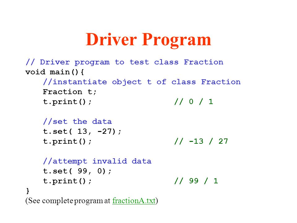 Driver Program // Driver program to test class Fraction void main(){
