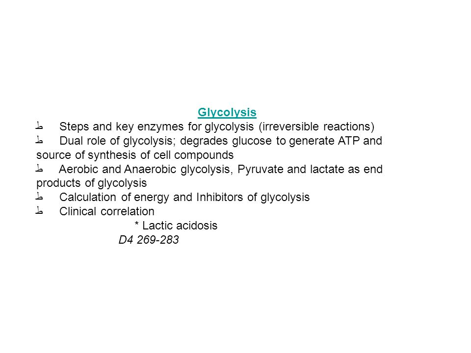 Glycolysis ط Steps and key enzymes for glycolysis (irreversible reactions)