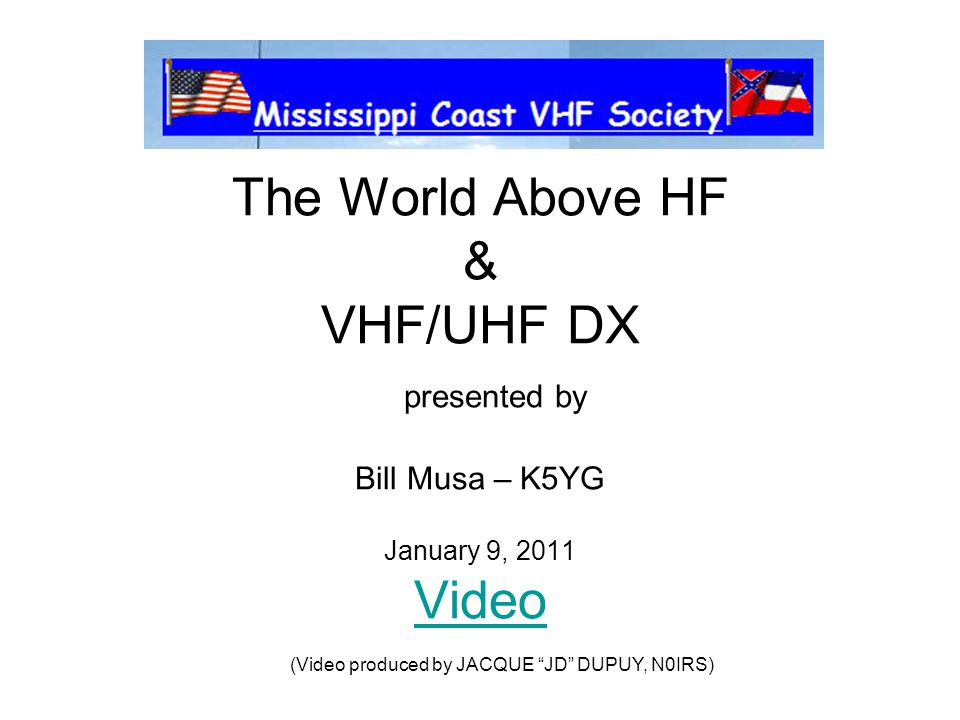 The World Above HF & VHF/UHF DX presented by Bill Musa – K5YG January 9, 2011 Video