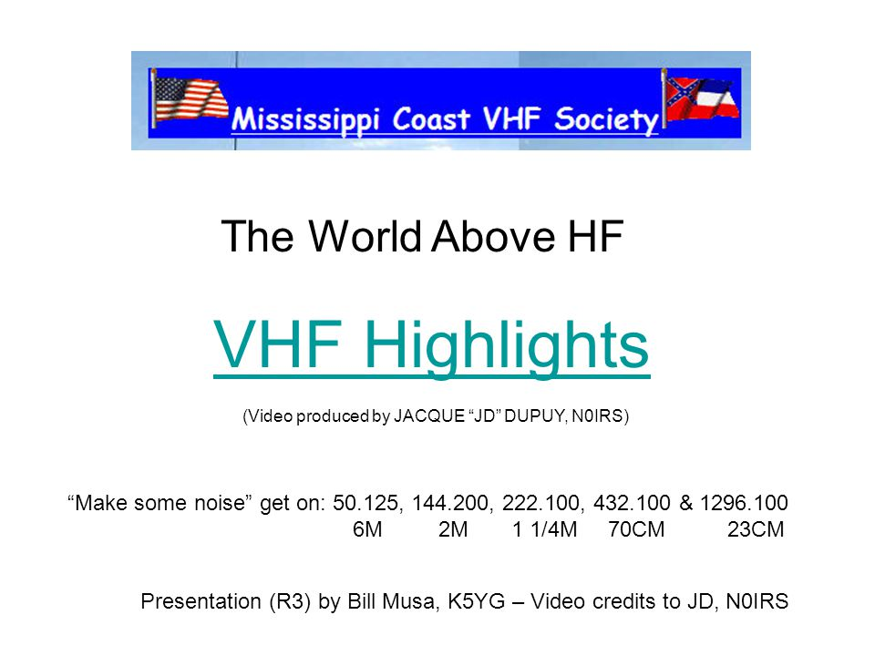 VHF Highlights The World Above HF