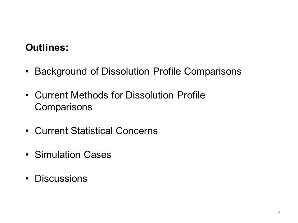 Outlines: Background of Dissolution Profile Comparisons. Current Methods for Dissolution Profile Comparisons.