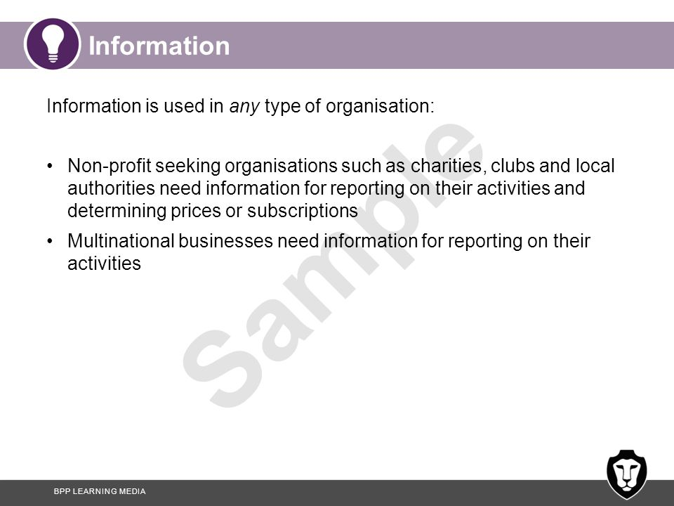 Information Information is used in any type of organisation: