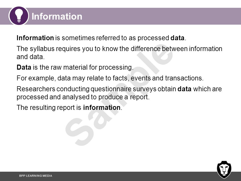 Information Information is sometimes referred to as processed data.